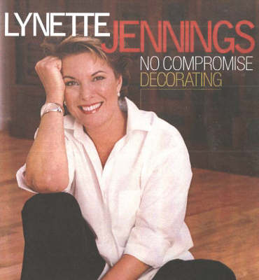 No Compromise Decorating - Lynette Jennings