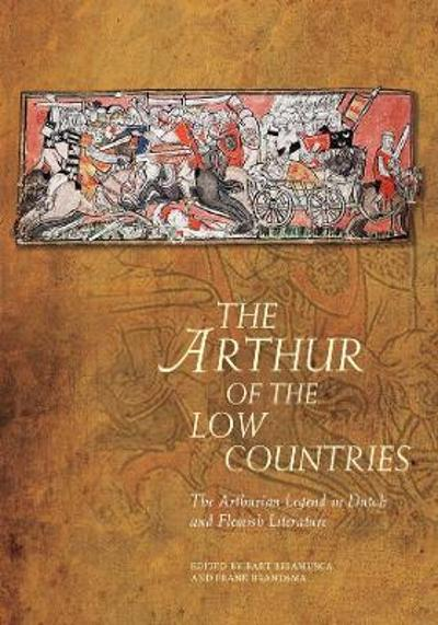 The Arthur of the Low Countries - Bart Besamusca