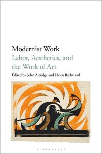 Modernist Work - Prof John Attridge