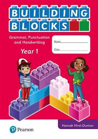 iPrimary Building Blocks: Spelling, Punctuation, Grammar and Handwriting Year 1 - Hannah Hirst-Dunton