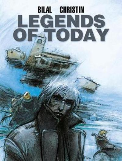Bilal: Legends of Today - Pierre Christin