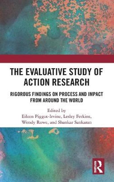 The Evaluative Study of Action Research - Eileen Piggot-Irvine