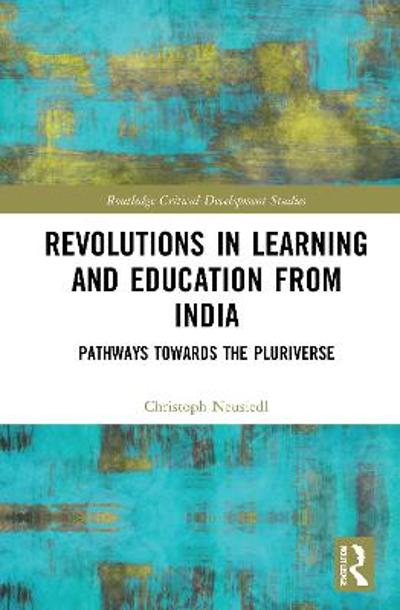 Revolutions in Learning and Education from India - Christoph Neusiedl