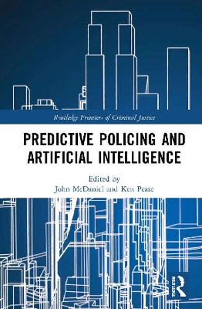 Predictive Policing and Artificial Intelligence - John McDaniel