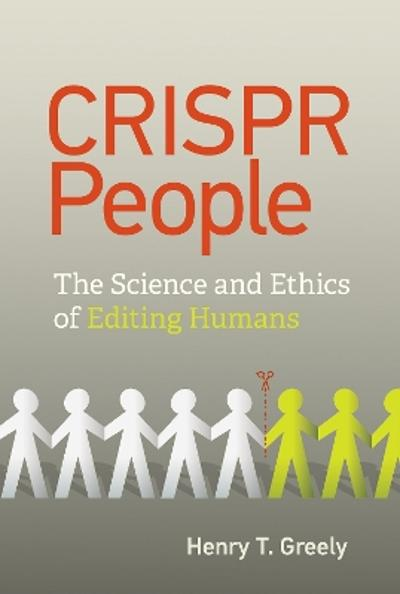 CRISPR People - Henry T. Greely