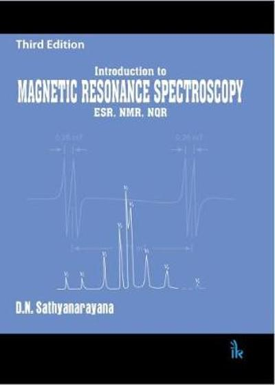 Introduction to Magnetic Resonance Spectroscopy - D. N. Sathyanarayana
