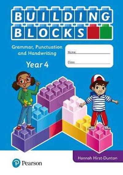 iPrimary Building Blocks: Spelling, Punctuation, Grammar and Handwriting Year 4 - Hannah Hirst-Dunton