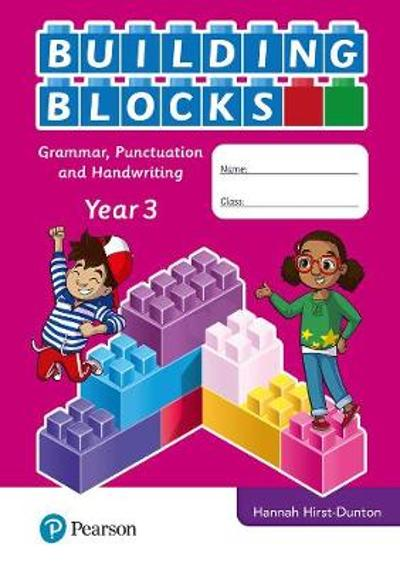 iPrimary Building Blocks: Spelling, Punctuation, Grammar and Handwriting Year 3 - Hannah Hirst-Dunton
