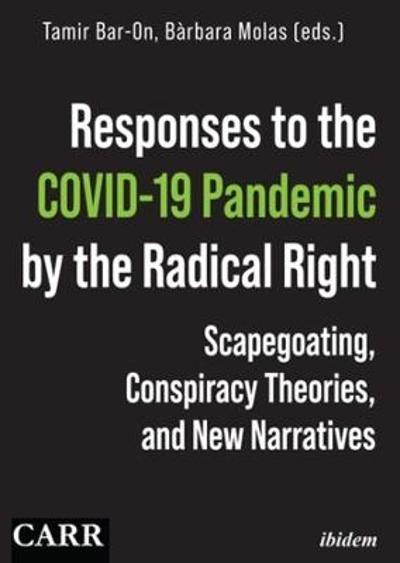 Responses to the COVID-19 Pandemic by the Radica - Scapegoating, Conspiracy Theories, and New Narratives - Barbara Molas