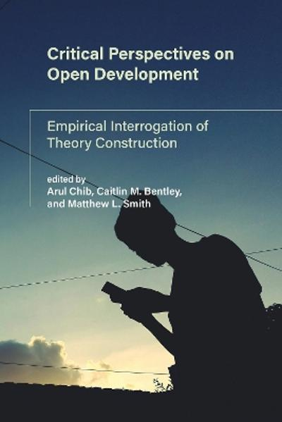 Critical Perspectives on Open Development - Arul Chib