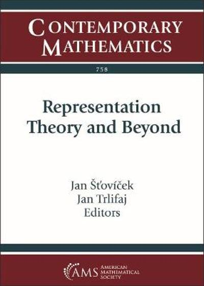 Representation Theory and Beyond - Jan Stovicek