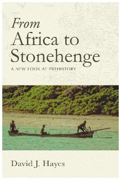 From Africa to Stonehenge - David J Hayes