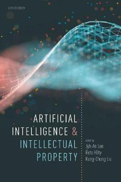 Artificial Intelligence and Intellectual Property - Jyh-An Lee