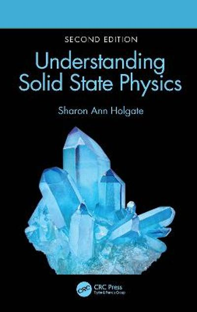 Understanding Solid State Physics - Sharon Ann Holgate