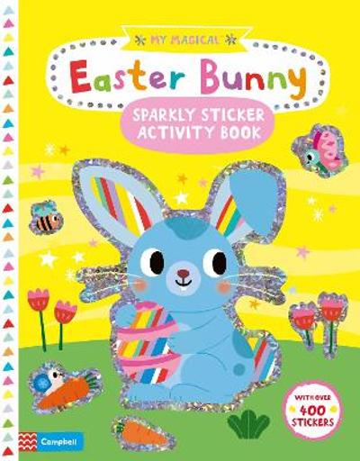 My Magical Easter Bunny Sparkly Sticker Activity Book - Campbell Books