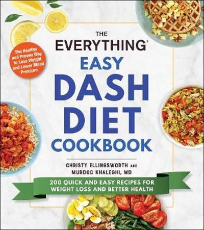 The Everything Easy DASH Diet Cookbook - Christy Ellingsworth