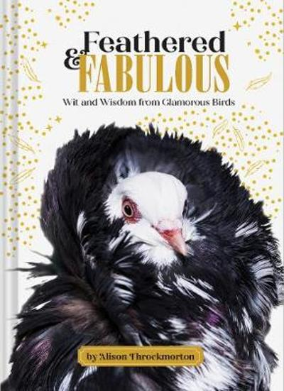 Feathered & Fabulous - Alison Throckmorton