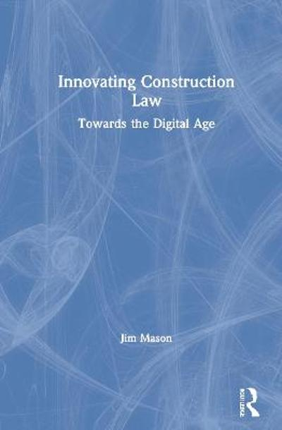 Innovating Construction Law - Jim Mason