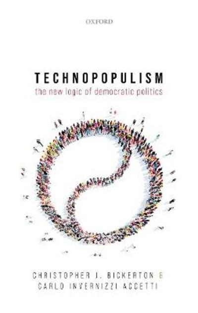 Technopopulism - Christopher J. Bickerton