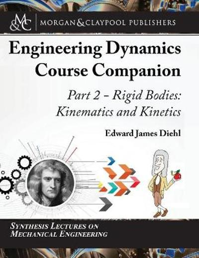 The Engineering Dynamics Course Companion, Part 2 - Edward Diehl