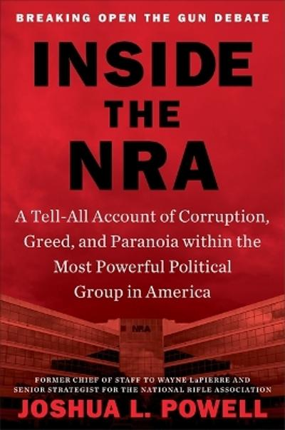Inside the NRA - Joshua L. Powell