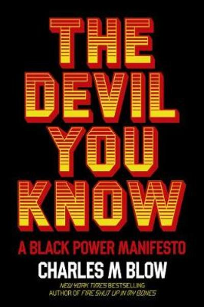 The Devil You Know - Charles M Blow