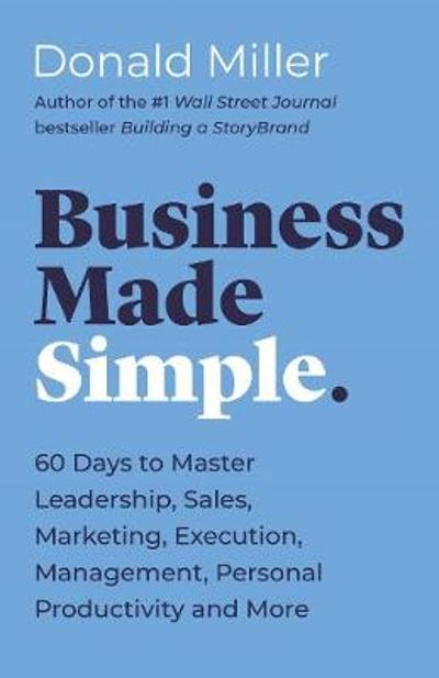 Business Made Simple - Donald Miller