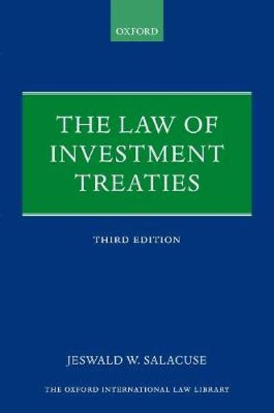 The Law of Investment Treaties - Jeswald W. Salacuse