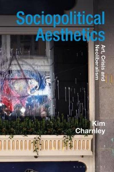 Sociopolitical Aesthetics - Kim Charnley