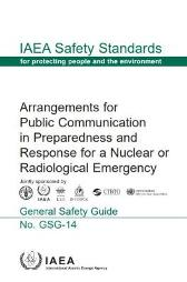 Arrangements for Public Communication in Preparedness and Response for a Nuclear or Radiological Emergency - IAEA