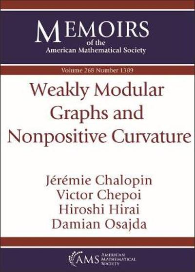 Weakly Modular Graphs and Nonpositive Curvature - Jeremie Chalopin