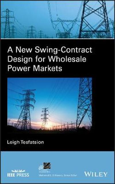 A New Swing-Contract Design for Wholesale Power Markets - Leigh Tesfatsion