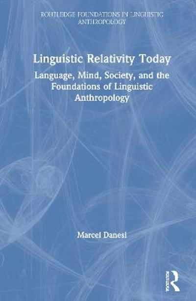 Linguistic Relativity Today - Marcel Danesi