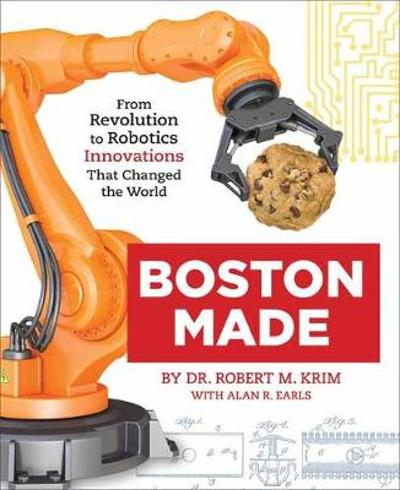 Boston Made - Dr. Robert M. Krim