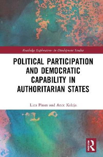Political Participation and Democratic Capability in Authoritarian States - Lien Pham