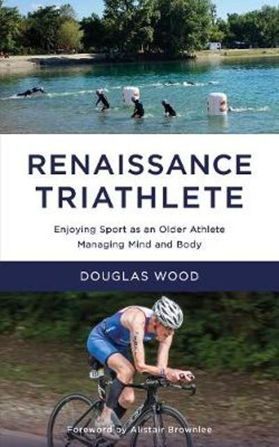 Renaissance Triathlete - Douglas Wood