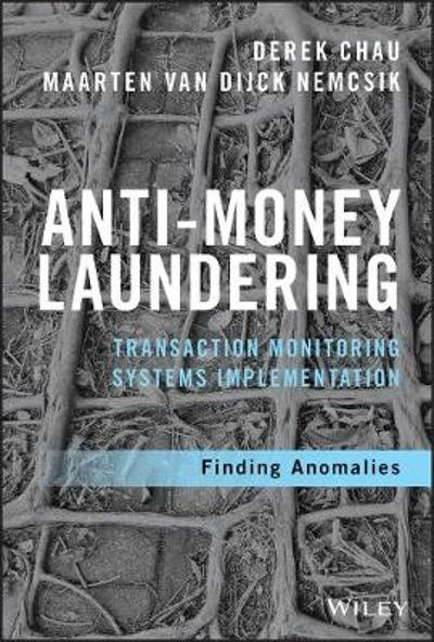 Anti-Money Laundering Transaction Monitoring Systems Implementation - Derek Chau
