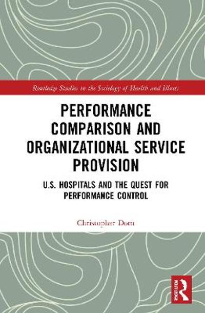 Performance Comparison and Organizational Service Provision - Christopher Dorn