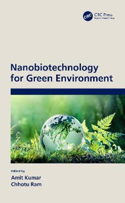 Nanobiotechnology for Green Environment - Amit Kumar