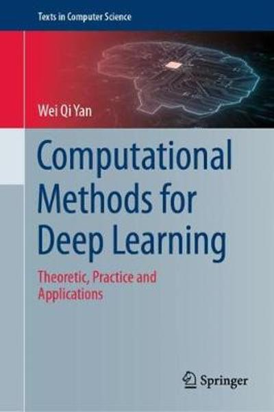 Computational Methods for Deep Learning - Wei Qi Yan