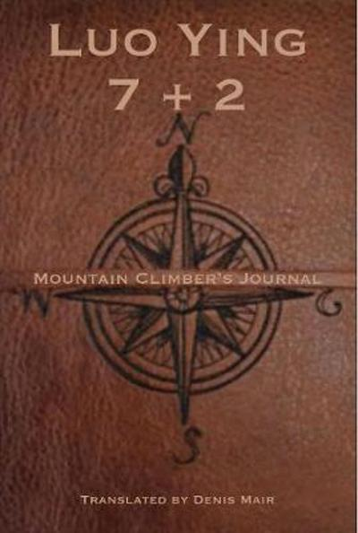 Seven + Two: A Mountain Climber's Journal - Luo Ying