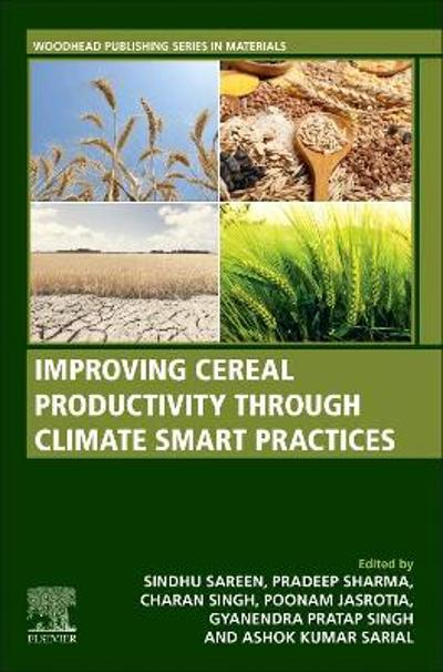 Improving Cereal Productivity through Climate Smart Practices - Sindhu sareen