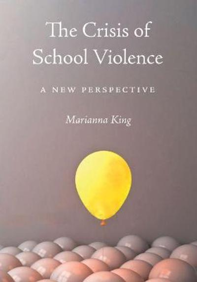 The Crisis of School Violence - Marianna King