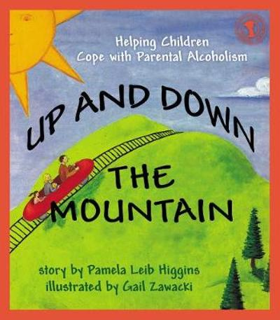 Up and Down the Mountain - Pamela Leib Higgins