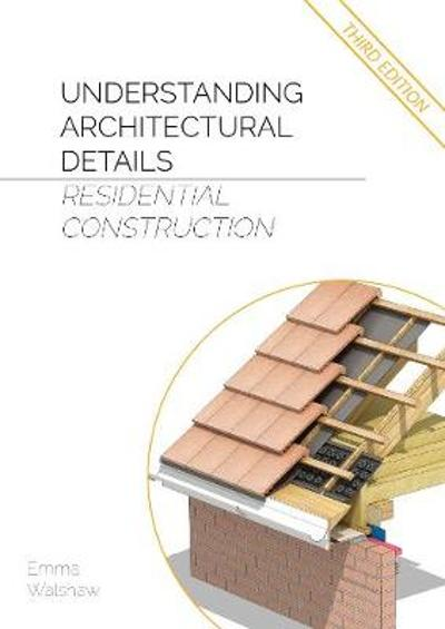 Understanding Architectural Details - Residential - Emma Walshaw