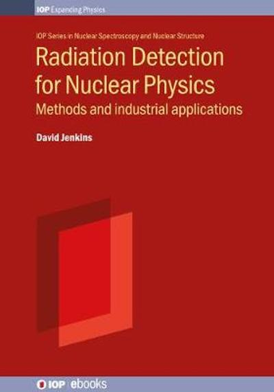 Radiation Detection for Nuclear Physics - David Jenkins