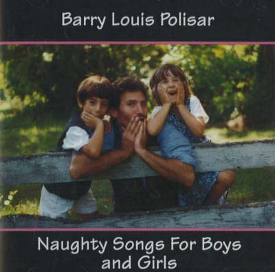 Naughty Songs for Boys and Girls - Barry Louis Polisar