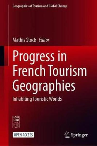 Progress in French Tourism Geographies - Mathis Stock