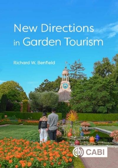New Directions in Garden Tourism - Richard W Benfield