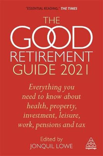 The Good Retirement Guide 2021 - Jonquil Lowe
